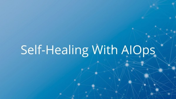 Self-Healing with AIOps - blog cover