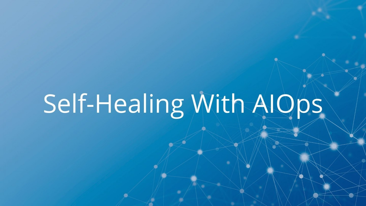 Self-Healing With AIOps