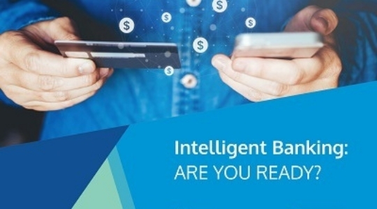 Intelligent Banking: Are You Ready?