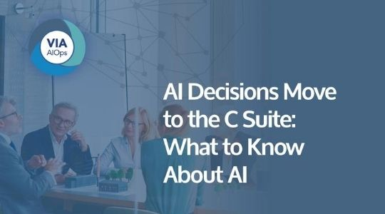 AI Decisions Move to the C Suite: What to Know About AI
