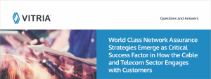 How Customer-Centric Network Assurance Strategies Are Critical To NSP Future Q&A