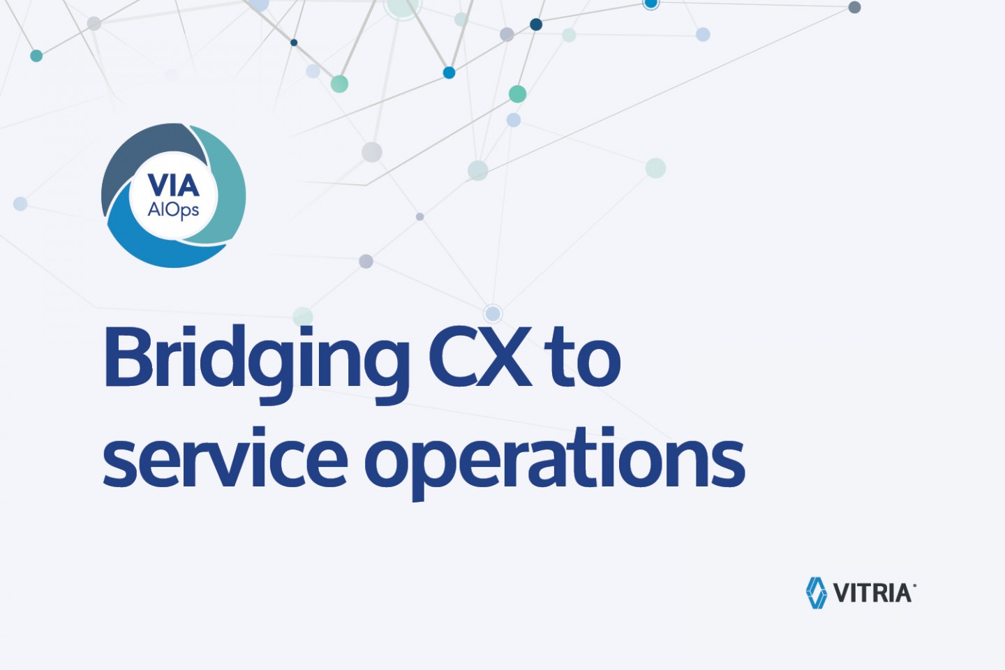 Download the Whitepaper: Bridging Customer Experience To Service Operations
