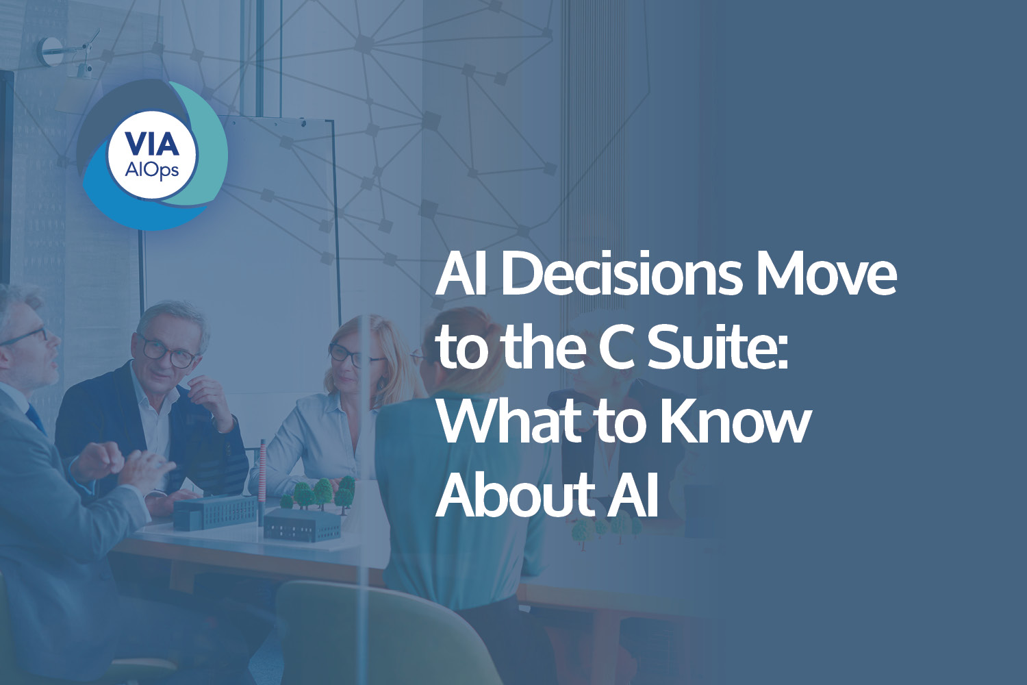 Download the White Paper: AI Decisions Move to the C Suite: What to Know About AI