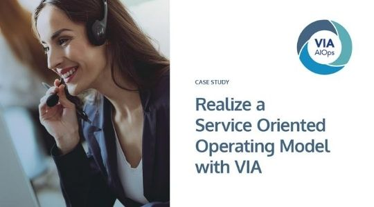 Realize A Service Oriented Operating Model with VIA AIOps