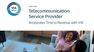 Telecommunications Service Provider: Accelerates Time to Revenue with VIA