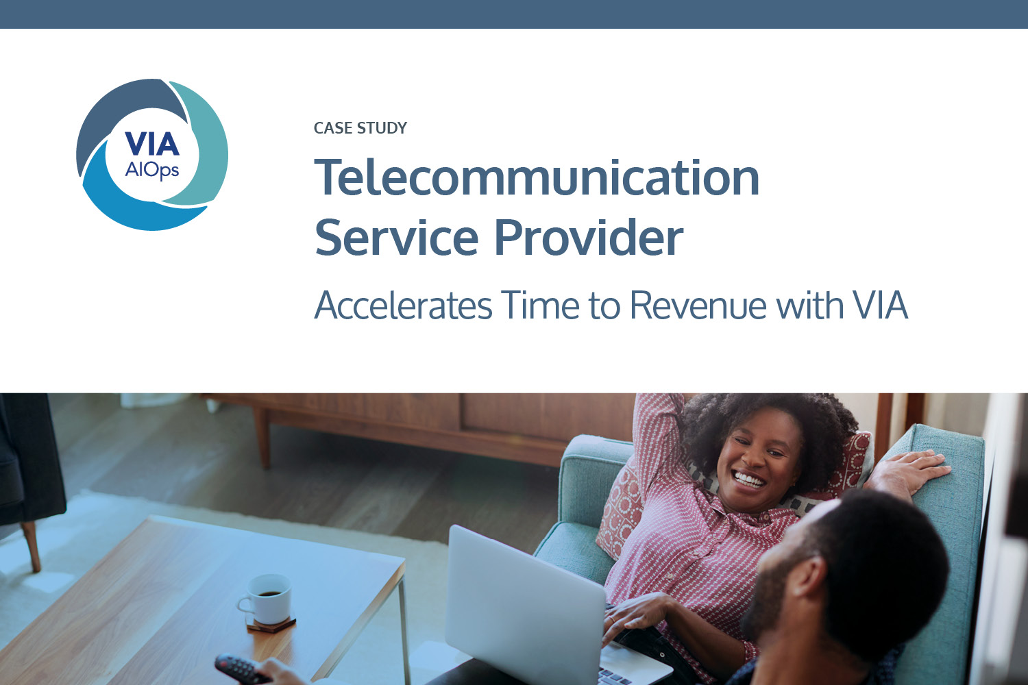 Download the Case Study: Telecommunication Service Provider Accelerates Time to Revenue With VIA