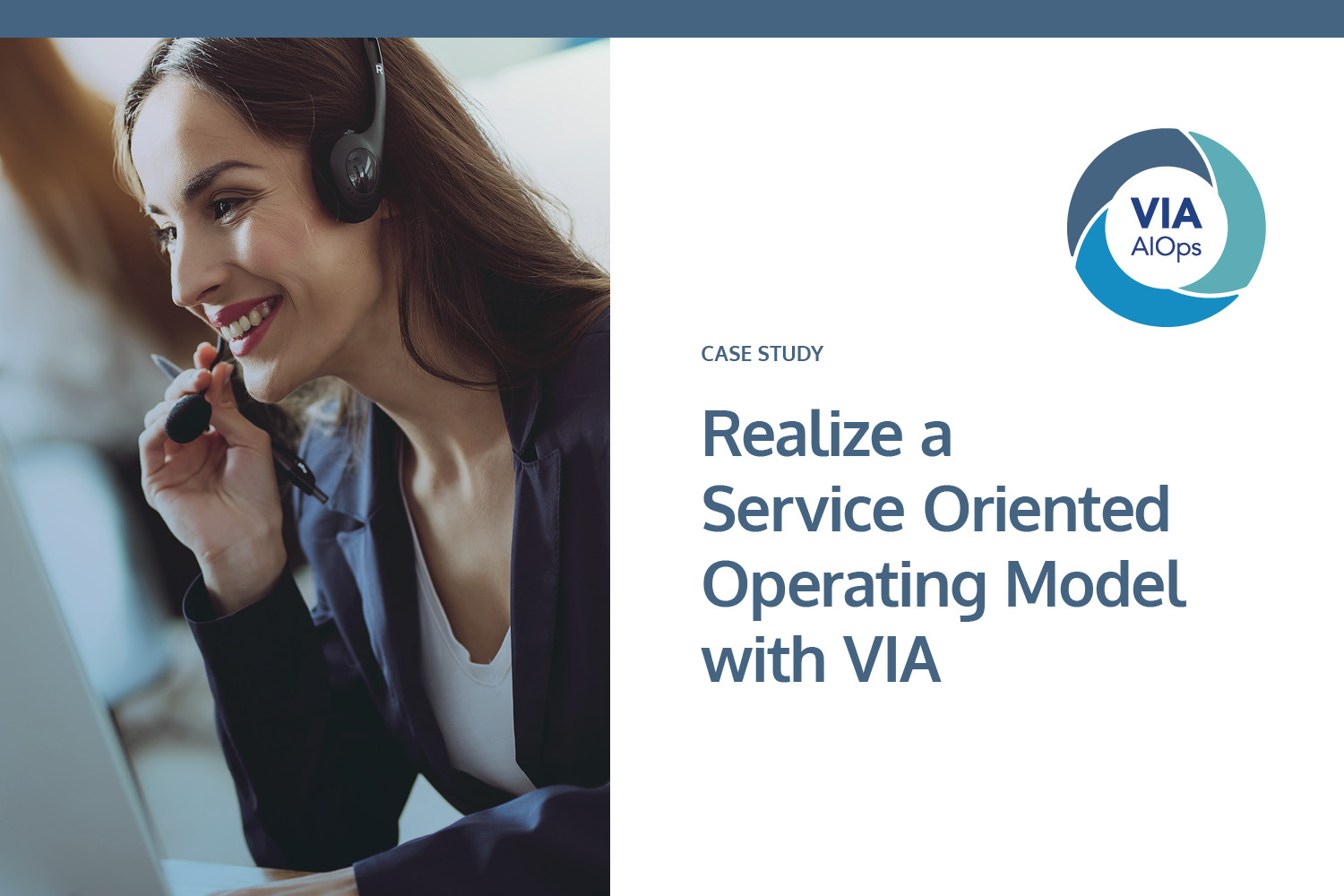 Download the Case Study: Realize a Service Oriented Operating Model With VIA