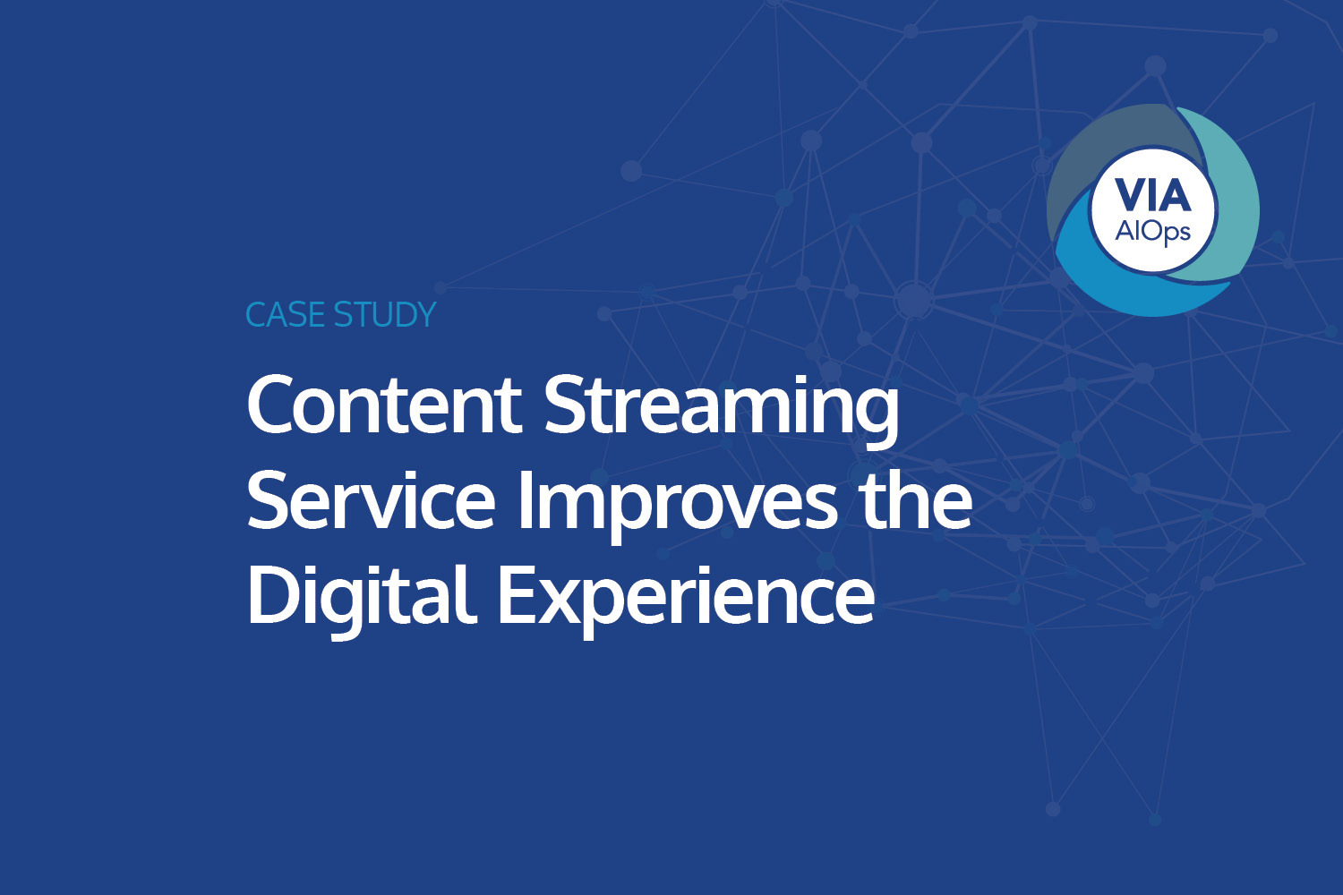 Download The Case Study: Content Streaming Service Improves the Digital Experience