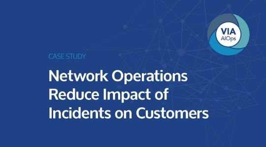 Network Operations Reduce Impact of Incidents on Customers