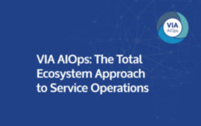 VIA AIOps: The Total Ecosystem Approach To Service Operations