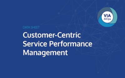 Customer-Centric Service Performance Management